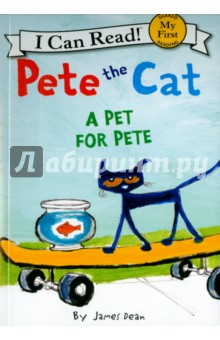 Pete the Cat. A Pet for Pete
