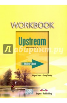 Upstream Beginner A1+. Workbook. Student's Book. Рабочая тетрадь