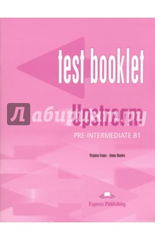 Upstream Pre-Intermediate B1. Test Booklet. Сборник тестов