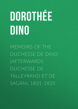 Memoirs of the Duchesse de Dino (Afterwards Duchesse de Talleyrand et de Sagan), 1831-1835