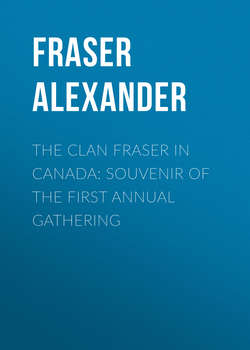 The Clan Fraser in Canada: Souvenir of the First Annual Gathering