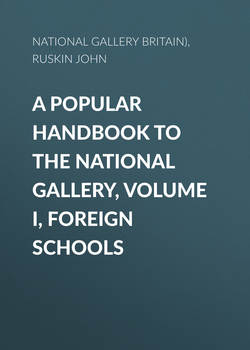 A Popular Handbook to the National Gallery, Volume I, Foreign Schools