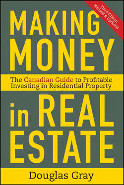 Making Money in Real Estate. The Essential Canadian Guide to Investing in Residential Property