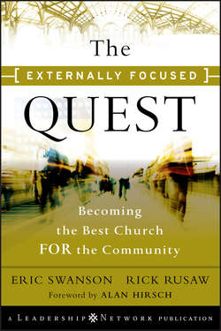 The Externally Focused Quest. Becoming the Best Church for the Community