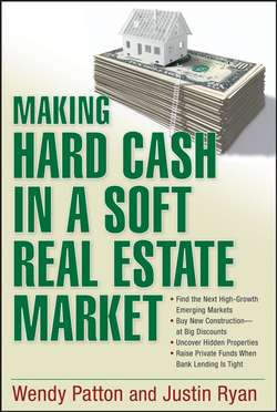 Making Hard Cash in a Soft Real Estate Market. Find the Next High-Growth Emerging Markets, Buy New Construction--at Big Discounts, Uncover Hidden Properties, Raise Private Funds When Bank Lending is Tight
