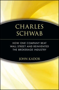 Charles Schwab. How One Company Beat Wall Street and Reinvented the Brokerage Industry