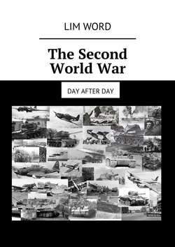 The Second World War. Day after day
