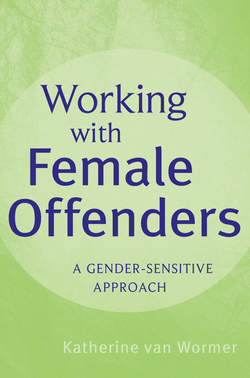Working with Female Offenders. A Gender Sensitive Approach