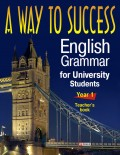 A Way to Success: English Grammar for University Students. Year 1. Teacher's book