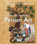 The Lost Treasures Persian Art