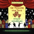 The Princess and Four Gifts. Fenced in Neighbours / Подарки для принцессы. Упрямые соседи