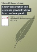 Energy consumption and economic growth: Evidence from nonlinear panel cointegration and causality tests