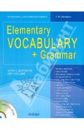 Elementary Vocabulary + Grammar : for Beginners and Pre-Intermediate Students: учебное пособие (+CD)