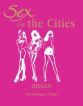Sex in the Cities. Volume 2. Berlin