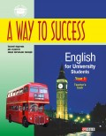 A Way to Success: English for University Students. Year 1. Teacher's book
