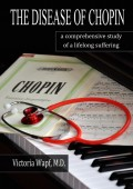 The Disease of Chopin. a comprehensive study of a lifelong suffering