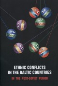 Ethnic Conflicts in the Baltic States in Post-soviet Period