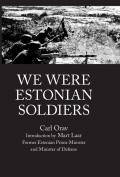 WE WERE ESTONIAN SOLDIERS