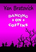 Dancing on Coffins. Black comedy