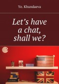 Let's have a chat, shall we?