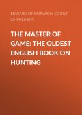The Master of Game: The Oldest English Book on Hunting