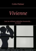 Vivienne. Just an ordinary suburban housewife… no more
