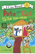 Pete the Cat and the Tip-Top Tree House. My First. Shared Reading