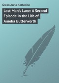 Lost Man's Lane: A Second Episode in the Life of Amelia Butterworth