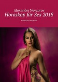 Horoskop für Sex 2018. Russisches horoskop