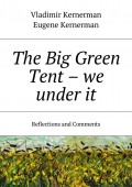 The Big Green Tent – we under it. Reflections and Comments