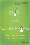 Clash of the Generations. Managing the New Workplace Reality