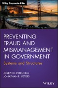 Preventing Fraud and Mismanagement in Government. Systems and Structures