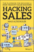 Hacking Sales. The Playbook for Building a High-Velocity Sales Machine