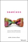 Seamless. A Hero's Journey of Digital Disruption, Adaptation and Human Transformation