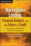 Marketplace Lending, Financial Analysis, and the Future of Credit. Integration, Profitability, and Risk Management