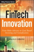 FinTech Innovation. From Robo-Advisors to Goal Based Investing and Gamification