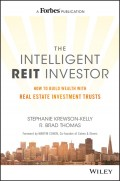 The Intelligent REIT Investor. How to Build Wealth with Real Estate Investment Trusts