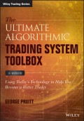 The Ultimate Algorithmic Trading System Toolbox + Website. Using Today's Technology To Help You Become A Better Trader