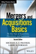 Mergers and Acquisitions Basics. The Key Steps of Acquisitions, Divestitures, and Investments
