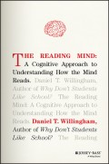 The Reading Mind. A Cognitive Approach to Understanding How the Mind Reads