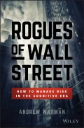 Rogues of Wall Street. How to Manage Risk in the Cognitive Era