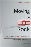 Moving the Rock. Seven Levers WE Can Press to Transform Education