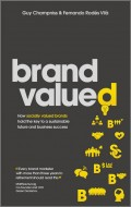 Brand Valued. How socially valued brands hold the key to a sustainable future and business success