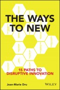 The Ways to New. 15 Paths to Disruptive Innovation