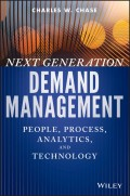 Next Generation Demand Management. People, Process, Analytics, and Technology