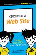 Creating a Web Site. Design and Build Your First Site!
