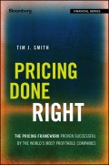 Pricing Done Right. The Pricing Framework Proven Successful by the World's Most Profitable Companies