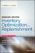 Demand-Driven Inventory Optimization and Replenishment. Creating a More Efficient Supply Chain