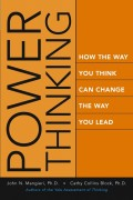 Power Thinking. How the Way You Think Can Change the Way You Lead