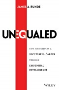 Unequaled. Tips for Building a Successful Career through Emotional Intelligence